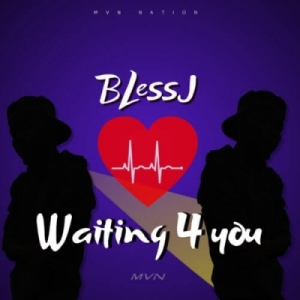 BlessJ - Waiting 4 You